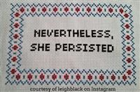 Nevertheless, She Persisted- Deluxe Cross Stitch Kit